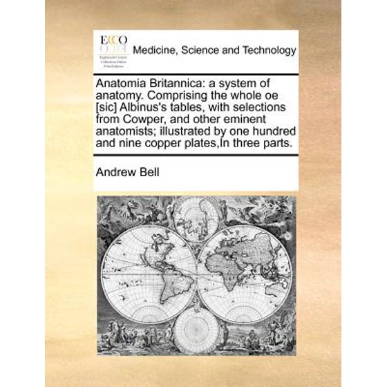 Anatomia Britannica : A System of Anatomy. Comprising the Whole OE ...