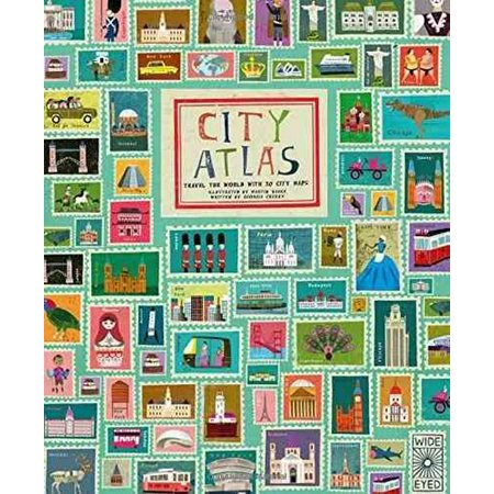 City Atlas : Discover the Personality of the World's Best-Loved Cities in This Illustrated Book of (Best World Atlas App)