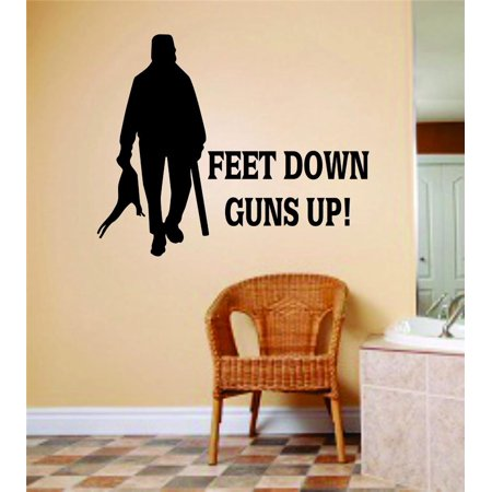 New Wall Ideas Feet Down Guns Up Letters Image Animal Hunting Hunter M