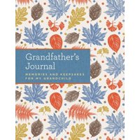 Grandfather's Journal : Memories and Keepsakes for My Grandchild