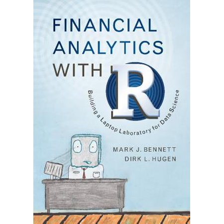 Financial Analytics with R : Building a Laptop Laboratory for Data