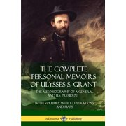 The Complete Personal Memoirs of Ulysses S. Grant (Paperback)