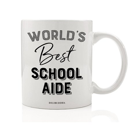 World's Best School Aide Coffee Mug Gift Idea School Cafeteria Lunchroom Office Classroom Student Activities Helper Monitor Christmas Holiday Birthday Present 11oz Ceramic Tea Cup Digibuddha