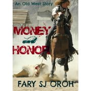 Money and Honor: An Old West Story - eBook