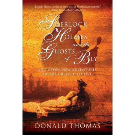 Sherlock Holmes and the Ghosts of Bly: And Other New Adventures of the Great Detective -