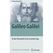 Springer Biographies: Galileo Galilei: At the Threshold of the Scientific Age (Hardcover)