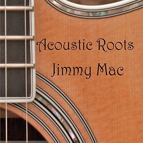 Jimmy Mac - Acoustic Roots [CD]