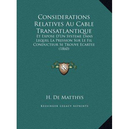 Considerations Relatives Au Cable Transatlantique : Et Expose D'Un Systeme Dans Lequel La Pression Sur Le Fil Conducteur Se Trouve Ecartee (1860)