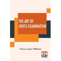 The Art Of Cross-Examination (Paperback)