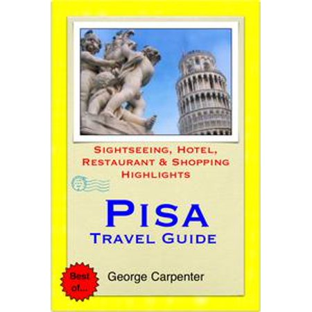 Pisa (Tuscany) Italy Travel Guide - Sightseeing, Hotel, Restaurant & Shopping Highlights (Illustrated) - eBook