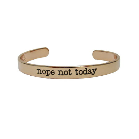 Nope Not Today Rose Gold Plated Cuff Bangle Bracelet Inspirational Stackable - Accessories : Bracelets And Cuffs