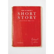 How to Write A Short Story (And Think About It) - eBook