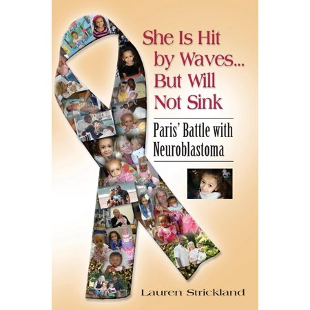 She Is Hit by Waves...But Will Not Sink : Paris' Battle with Neuroblastoma ()