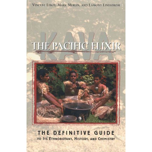 Kava: The Pacific Elixer : The Definitive Guide to Its Ethnobotany, History, and Chemistry
