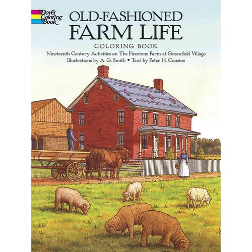 Old-fashioned Farm Life Coloring Book: Nineteenth-century Activities on the Firestone Farm... by
