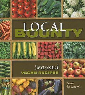 Local Bounty : Seasonal Vegan Recipes