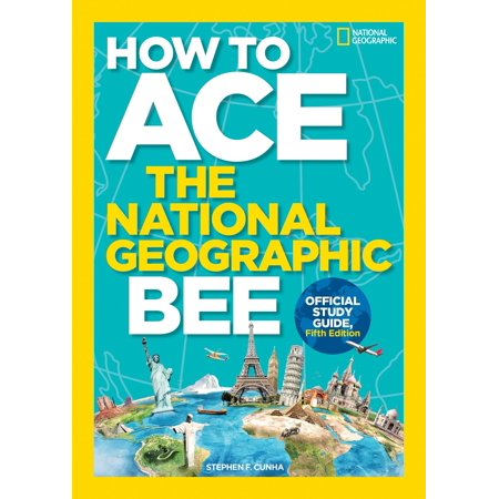 How to Ace the National Geographic Bee, Official Study Guide, Fifth