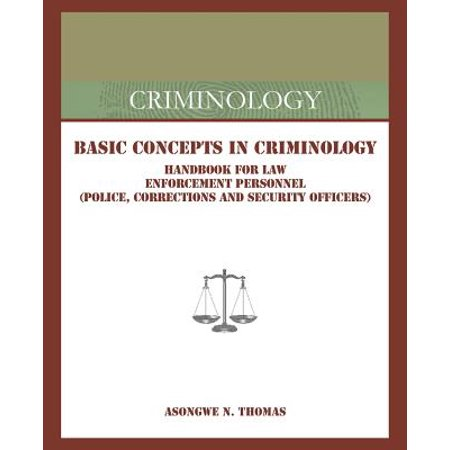 Basic Concepts in Criminology : Handbook for Law Enforcement Personnel (Police, Corrections and Security