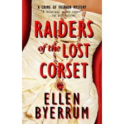 Crime of Fashion Mysteries: Raiders of the Lost Corset : A Crime of Fashion Mystery (Series #4) (Paperback)