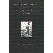 The Imperial Archive : Knowledge and the Fantasy of Empire