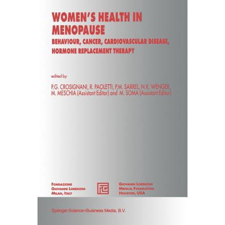 - Women's Health in Menopause : Behaviour, Cancer, Cardiovascular Disease, Hormone Replacement Therapy