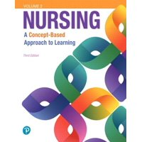 Nursing : A Concept-Based Approach to Learning, Volume II