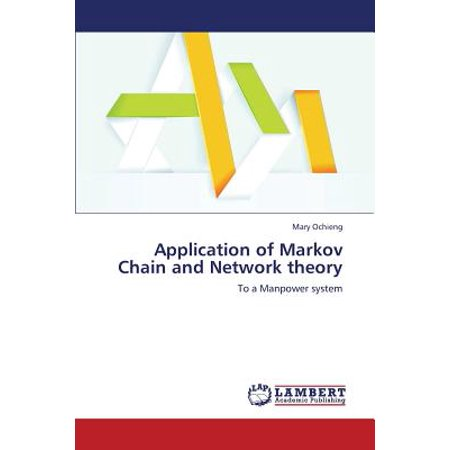 Application of Markov Chain and Network Theory (Applications Of Markov Chains In Chemical Engineering)