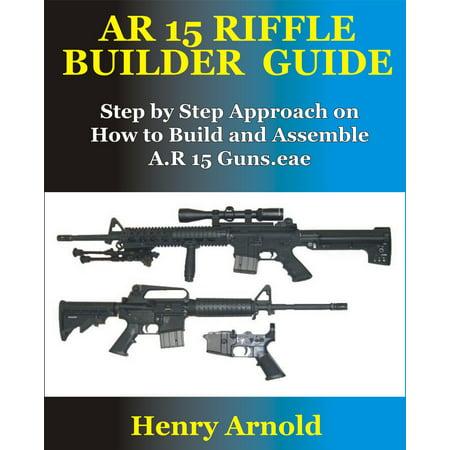 AR 15 RIFFLE BUILDER GUIDE - eBook