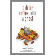 to drink coffee with a ghost - eBook