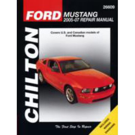 Chilton's Ford Mustang 2005-10 Repair Manual: Covers U.s. and Canadian Models of Ford Mustang