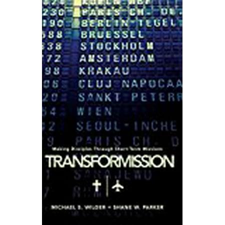 Transformission  Making Disciples Through Short Term Missions