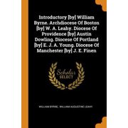 Introductory [by] William Byrne. Archdiocese of Boston [by] W. A. Leahy. Diocese of Providence [by] Austin Dowling. Diocese of Portland [by] E. J. A. Paperback