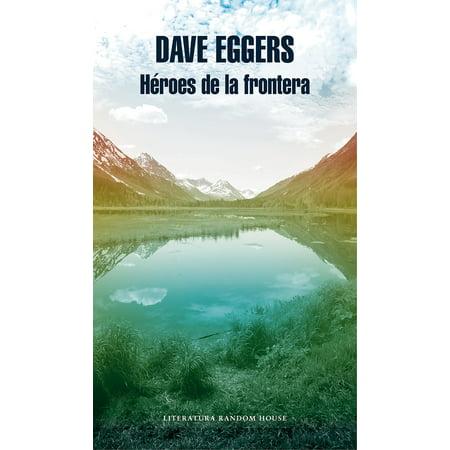 Héroes de la frontera / Heroes of the Frontier