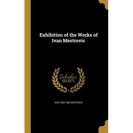 Exhibition Of The Works Of Ivan Mestrovic