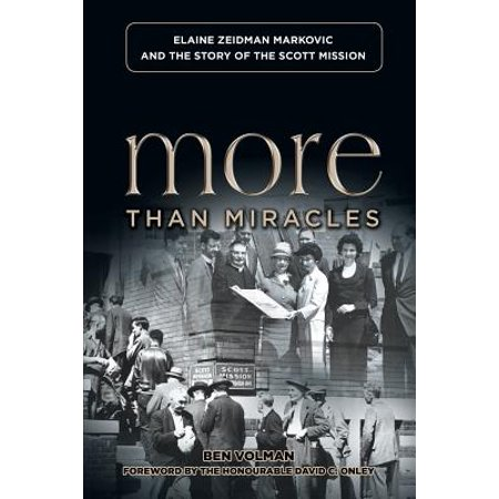 More Than Miracles: Elaine Zeidman Markovic and the Story of Scott Mission by