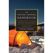 The Winter Camping Handbook: Wilderness Travel & Adventure in the Cold-Weather Months - eBook