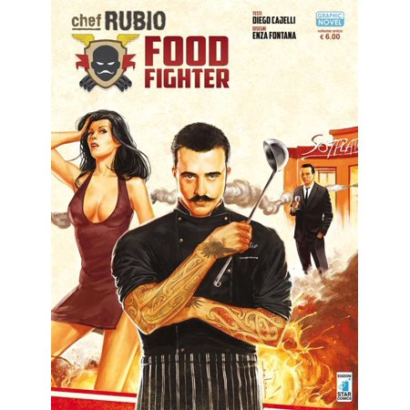 Chef Rubio:Food Fighter - eBook