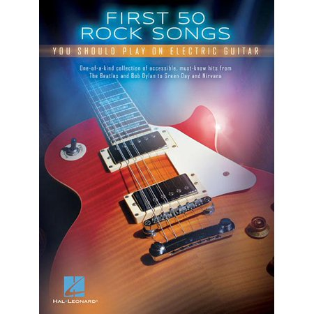 First 50 Rock Songs You Should Play on Electric Guitar (Paperback) Rock Guitar Big Book