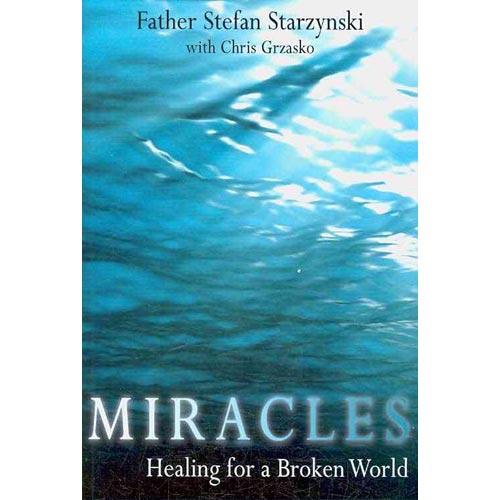 Miracles: Healing in a Broken World