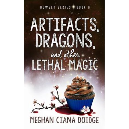 Artifacts, Dragons, and Other Lethal Magic (The Old Man And The Magic Bowl)