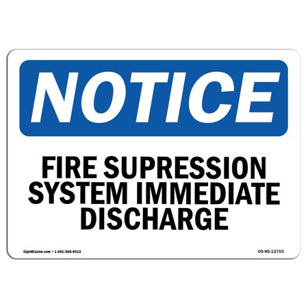 OSHA Notice Sign - Fire Suppression System Immediate Discharge | Choose from: Aluminum, Rigid Plastic or Vinyl Label Decal | Protect Your Business, Work Site, Warehouse & Shop Area |  Made in the USA ()