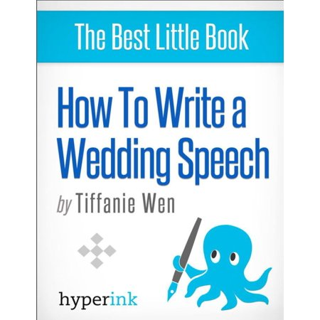 How to Write (and Deliver) a Killer Wedding Speech (Guide to Delivering the Best Wedding Speeches) -