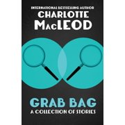 Grab Bag: A Collection of Stories - eBook