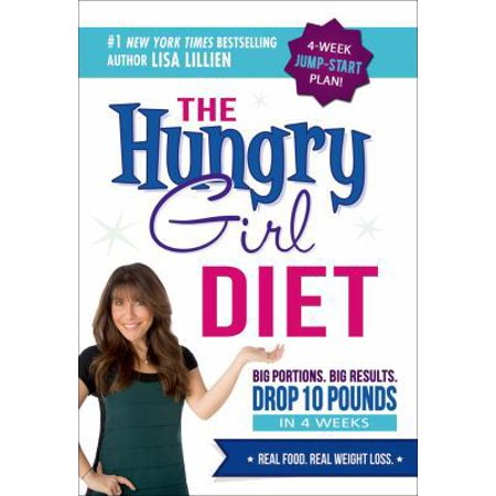 The Hungry Girl Diet  Big Portions  Big Results  Drop 10 Pounds In 4 Weeks