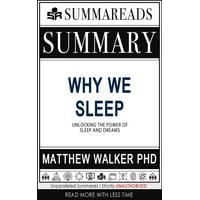 Summary of Why We Sleep: Unlocking the Power of Sleep and Dreams by Matthew Walker PhD - eBook
