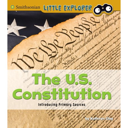The U.S. Constitution : Introducing Primary Sources (Book Clay)