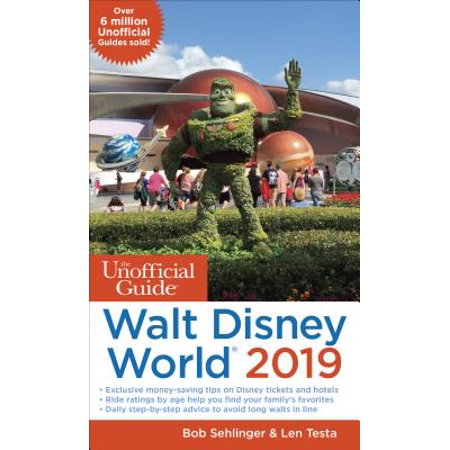 Unofficial guide to walt disney world 2019 - paperback: