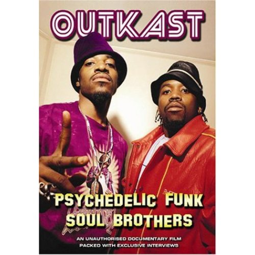 Outkast: Psychedelic Funk Soul Brothers by