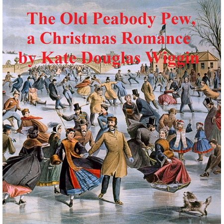 The Old Peabody Pew, a Christmas romance of a country church - eBook ()