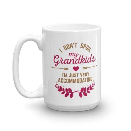 I Don't Spoil My Grandkids I'm Just Very Accommodating Funny Coffee & Tea Gift Mug, Kitchen Decor & Grandparents Day Gifts For Grandmother, Grandma, Granny, Nana, Gigi, Grammy, Lola & - Grandparents Day Gifts
